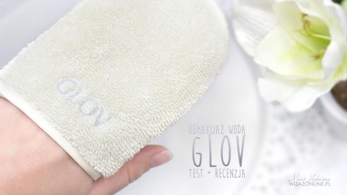 GLOV – demakijaż wodą – test i recenzja