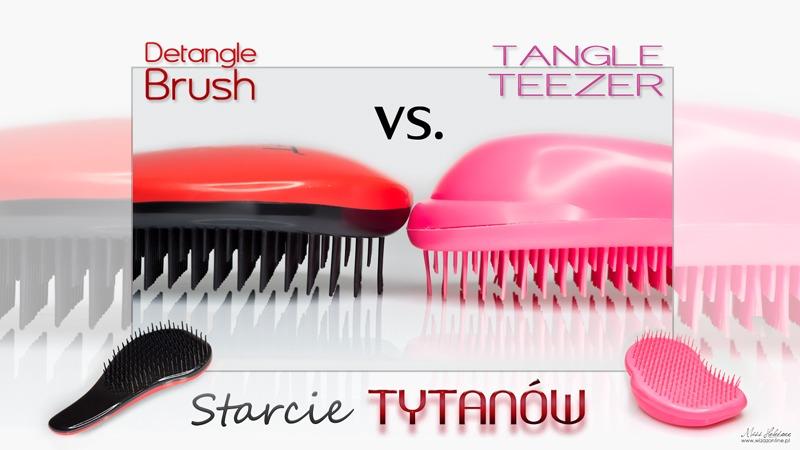 Tangle Teezer vs. DTangle Brush - który lepszy? Recenzja
