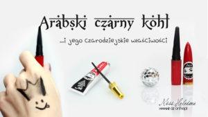 Arabski eyeliner - kajal, khol - cudowny, czy przeklęty?